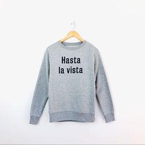 Zara Hasta La Vista Sweatshirt